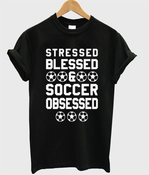 Stressed Blessed Soccer T-Shirt