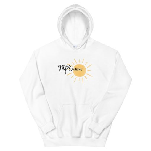 You are my Sunshine Unisex Hoodie